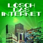 Lösch das Internet by Moop Mama