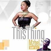This Thing (feat. Danny Beatz) von Mzbel
