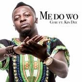 Me Do Wo (feat. Kin Dee) by Guru