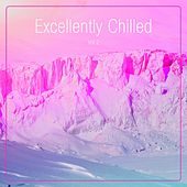 Excellently Chilled, Vol. 2 by Various Artists
