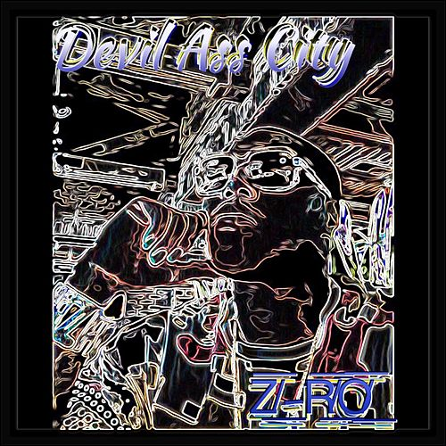 Devil Ass City by Z-Ro