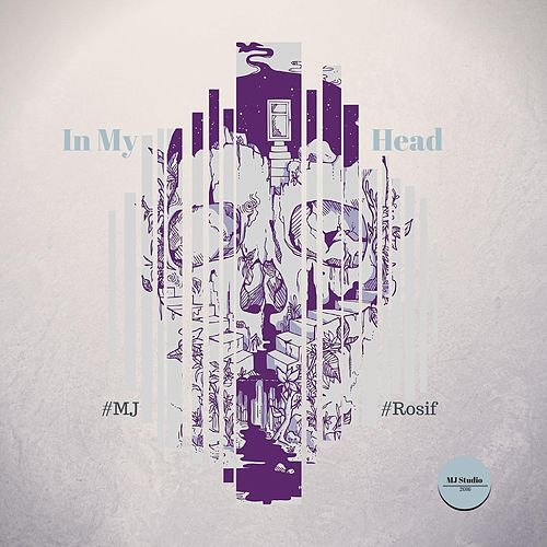 In My Head (feat. Rosif) by MJ
