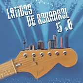Latidos de Rokanrol 5.0 by Various Artists