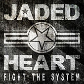 Fight the System by Jaded Heart