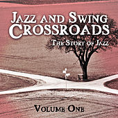 Jazz and Swing Crossroads - The Story of Jazz, Vol. 1 von Various Artists