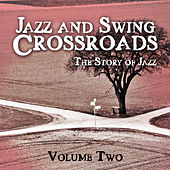 Jazz and Swing Crossroads - The Story of Jazz, Vol. 2 von Various Artists