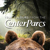 True Colours (From the Center Parcs