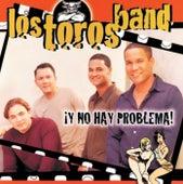 Y No Hay Problema! by Los Toros Band