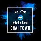 Jee Le Zara / Kabhi Jo Badal by Chai-Town