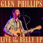 Live at the Belly Up by Glen Phillips
