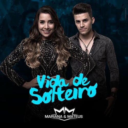 Vida de Solteiro by Mariana