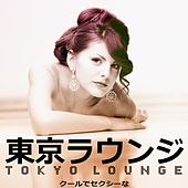 Tokyo Lounge by Various Artists