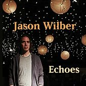 Echoes by Jason Wilber