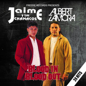 Blood In Blood Out - Jaime Y Los Chamacos / Albert Zamora by Various Artists