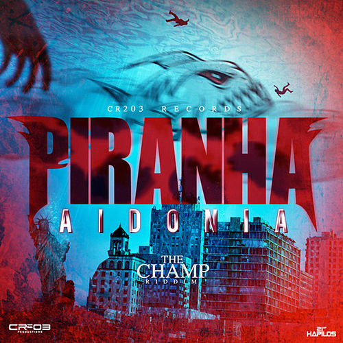 Piranha - Single by Aidonia