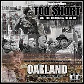 Oakland (feat. E-40, Yukmouth, & Zar The Dip) - Single by Too Short