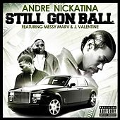 Still Gon Ball - Single by Andre Nickatina