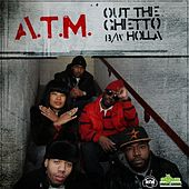 Out The Ghetto - Single by ATM