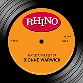 Playlist: The Best Of Dionne Warwick by Dionne Warwick