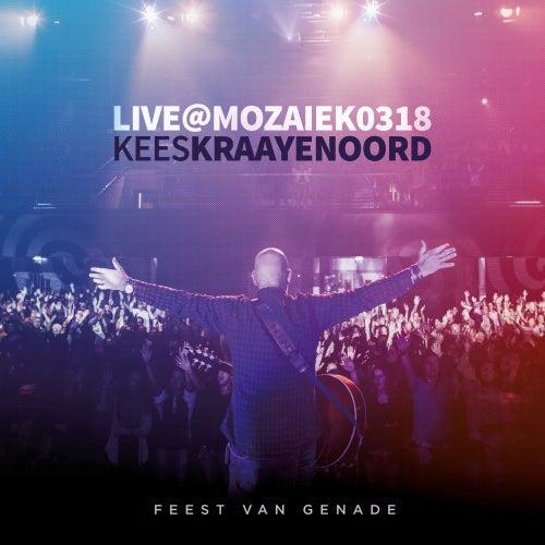 Live at Mozaiek0318 by Kees Kraayenoord