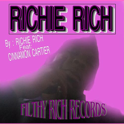 Richie Rich (feat. Cinnamon Cartier) by Richie Rich
