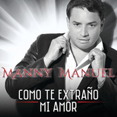 Como Te Extraño Mi Amor by Manny Manuel