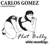 Custom & Routine - Single by Carlos Gomez