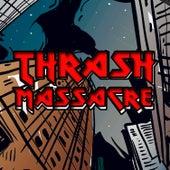 Thrash Massacre by Various Artists