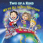 We're All in This Together by Two Of A Kind