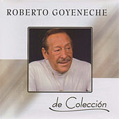 De Colección by Roberto Goyeneche