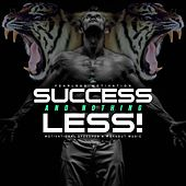 Success and Nothing Less: Motivational Speeches and Workout Music by Fearless Motivation
