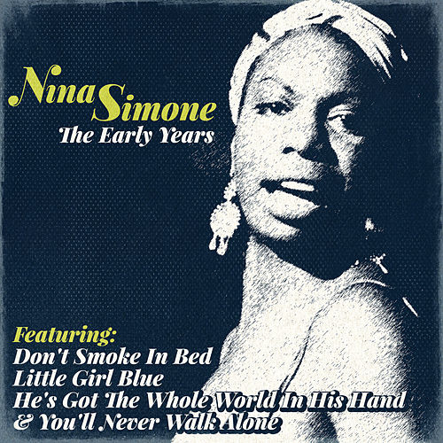 Nina Simone - The Early Years by Nina Simone