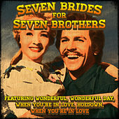 Seven Brides for Seven Brothers (Original Musical Soundtrack) by Various Artists