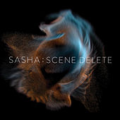 Late Night Tales presents Sasha: Scene Delete by Sasha