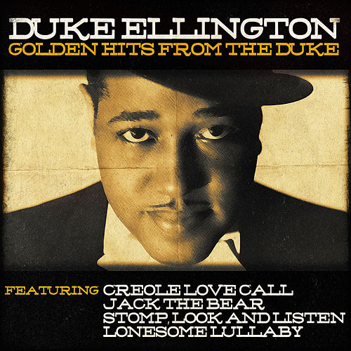Duke Ellington - Golden Hits from The Duke by Duke Ellington