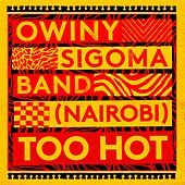 (Nairobi) Too Hot by Owiny Sigoma Band