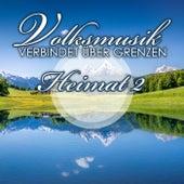 Volksmusik verbindet über Grenzen: Heimat 2 by Various Artists