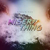 Misery Thing by Erato
