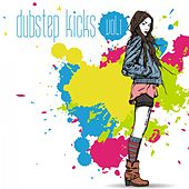 Dubstep Kicks, Vol. 1 by Various Artists