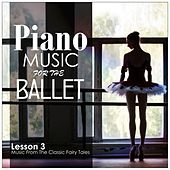 Piano Music for the Ballet, Lesson 3: Music from the Classic Fairy Tales by Alessio De Franzoni