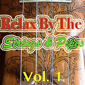 Relax By The Strings & Pipes, Vol. 1 by Gary Tesca