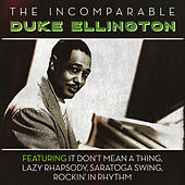 The Incomparable Duke Ellington by Duke Ellington