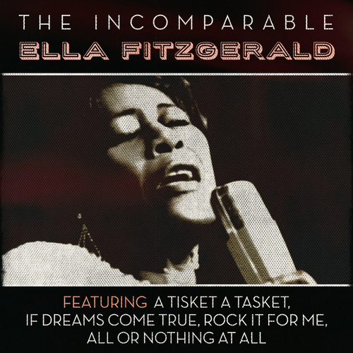 The Incomparable Ella Fitzgerald by Ella Fitzgerald
