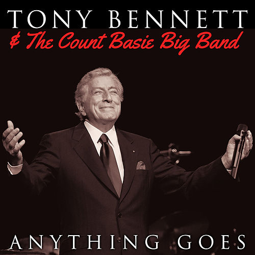 Tony Bennett & The Count Basie Big Band - Anything Goes by Tony Bennett