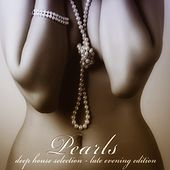 Pearls (Deep House Selection) by Various Artists