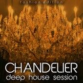 Chandelier (Deep House Session) von Various Artists
