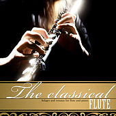 The Classical Flute. Adages and Sonatas for Flute and Piano by Various Artists