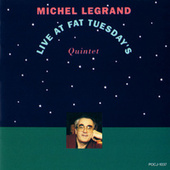Live At Fat Tuesday's by Michel Legrand