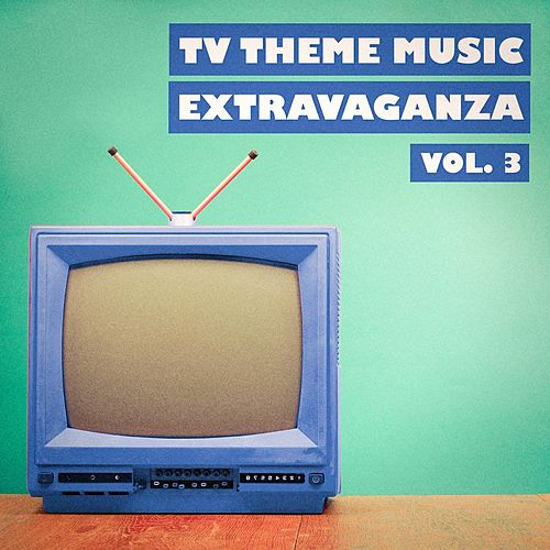 TV Theme Music Extravaganza, Vol. 3 by TV Sounds Unlimited