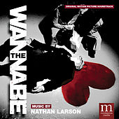 The Wannabe (Original Motion Picture Soundtrack) by Nathan Larson